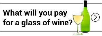 What will you pay for a glass of wine