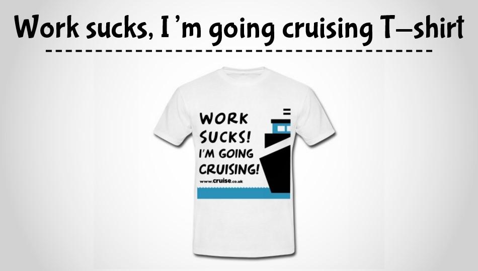 Work sucks cruising essentials