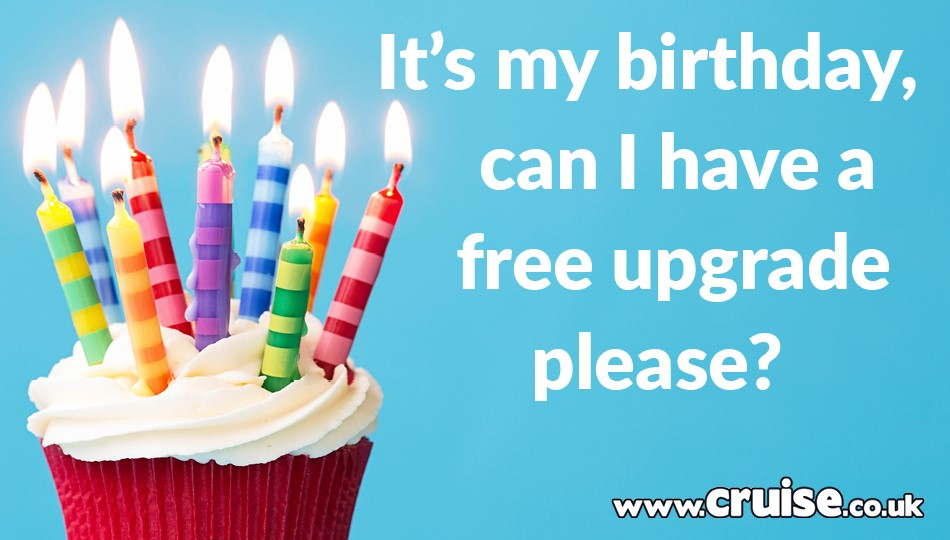 It's my birthday, can I have a free upgrade please?