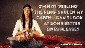 I'm not 'feeling' the feng-shui in my cabin… Can I look at some better ones please?