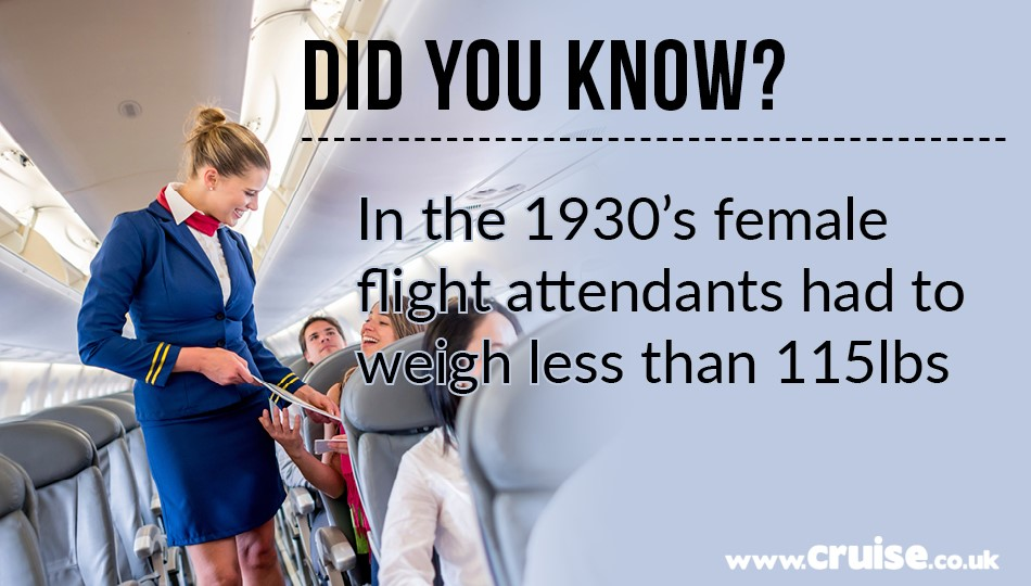 In the 1930's, female flight attendants had to weigh less than 115lbs