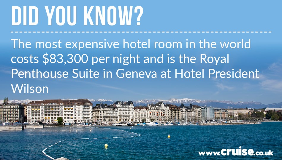 The most expensive hotel room in the world costs $83,300 per night and is the Royal Penthouse Suite in Geneva at Hotel President Wilson.