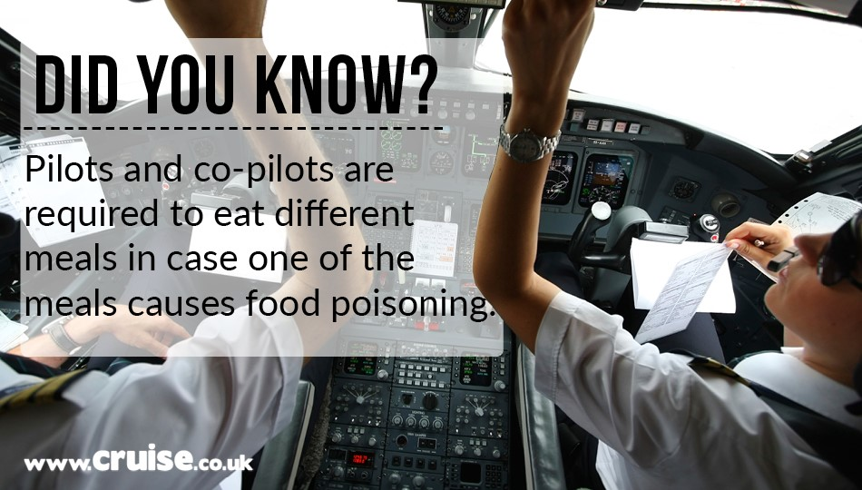 Pilots and co-pilots are required to eat different meals in case one of the meals causes food poisoning.