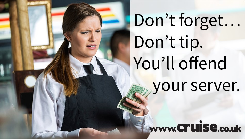 Don't forget… Don't tip. You'll offend your server.