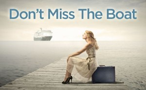 Dont miss the boat