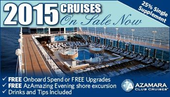 Azamara 2015 Cruises on sale now