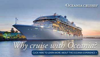 Why Cruise with Oceania Cruises?