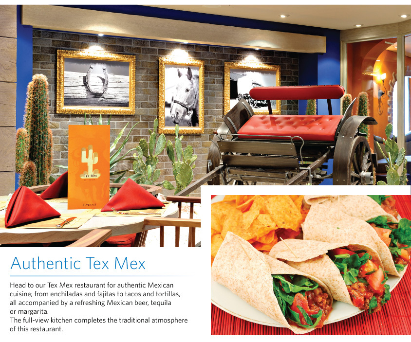 Authentic Tex Mex Head to our Tex Mex restaurant for authentic Mexican cuisine; from enchiladas and fajitas to tacos and tortillas,  all accompanied by a refreshing Mexican beer, tequila  or margarita. The full-view kitchen completes the traditional atmosphere  of this restaurant.